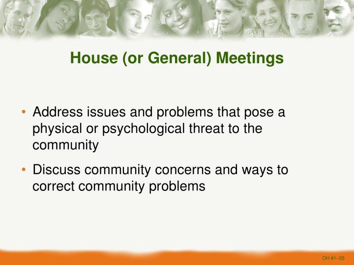 House (or General) Meetings