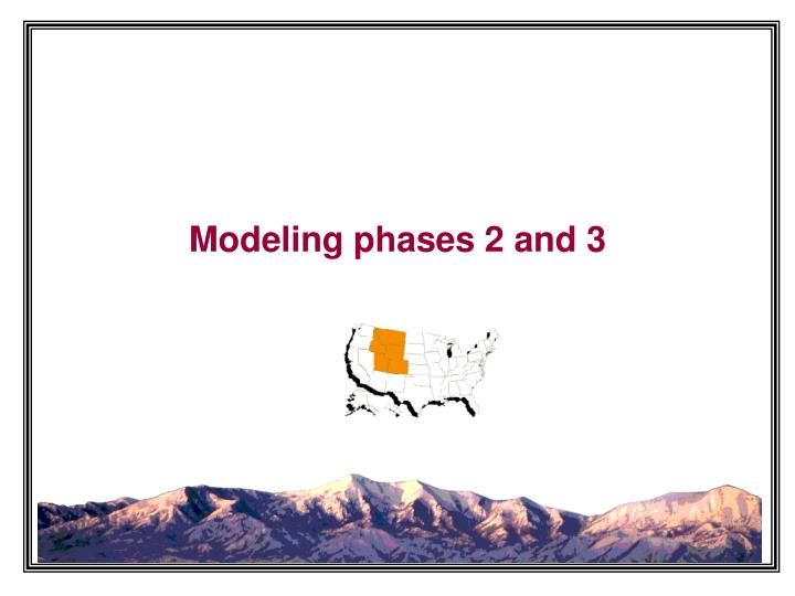 Modeling phases 2 and 3