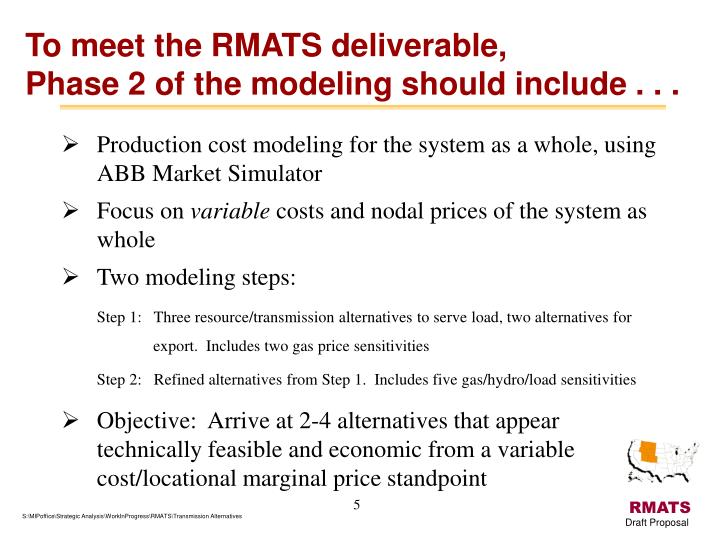 To meet the RMATS deliverable,