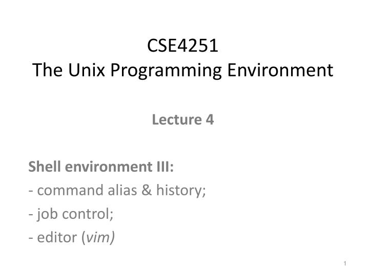 Cse4251 the unix programming environment