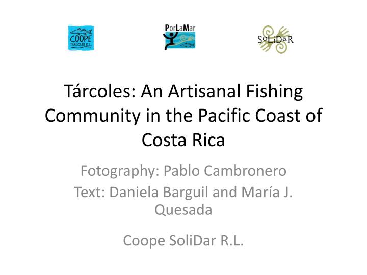 t rcoles an artisanal fishing community in the pacific coast of costa rica n.