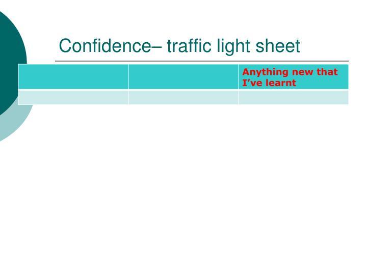 Confidence– traffic light sheet