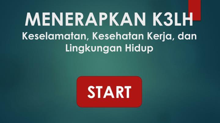 Menerapkan k3lh keselamatan kesehatan kerja dan lingkungan hidup1
