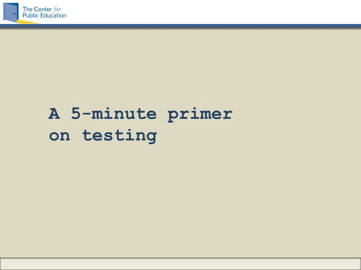 A 5-minute primer on testing