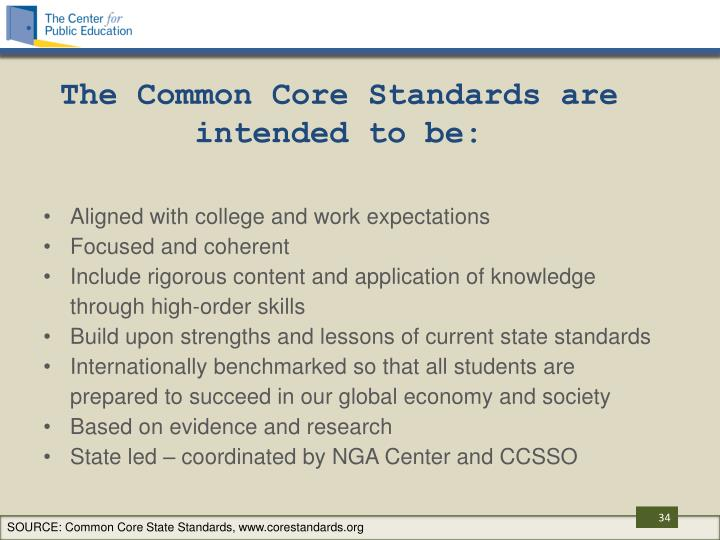 The Common Core Standards are intended to be: