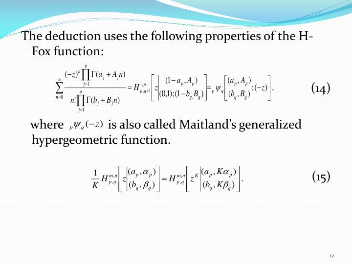 The deduction uses the following properties of the H-Fox function: