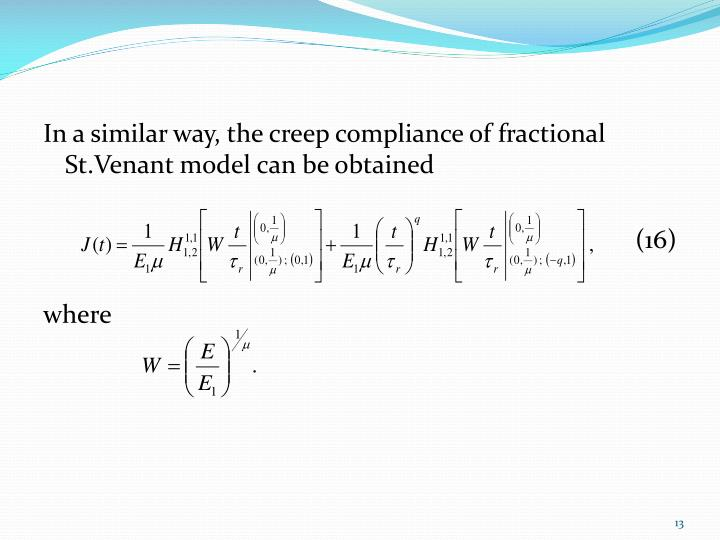 In a similar way, the creep compliance of fractional