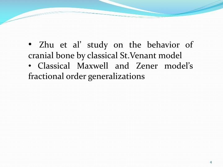 Zhu et al' study on the behavior of  cranial bone by classical