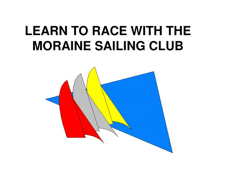 learn to race with the moraine sailing club n.