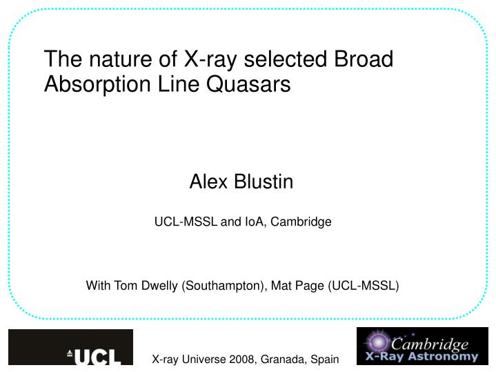 The nature of X-ray selected Broad Absorption Line Quasars