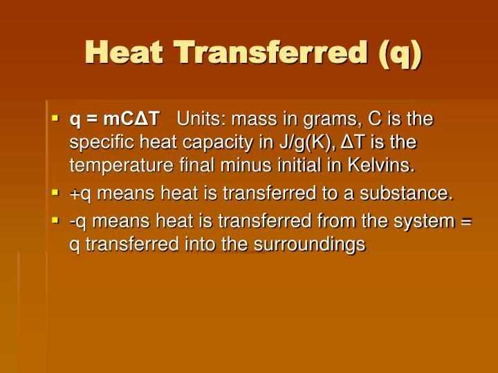Heat Transferred (q)