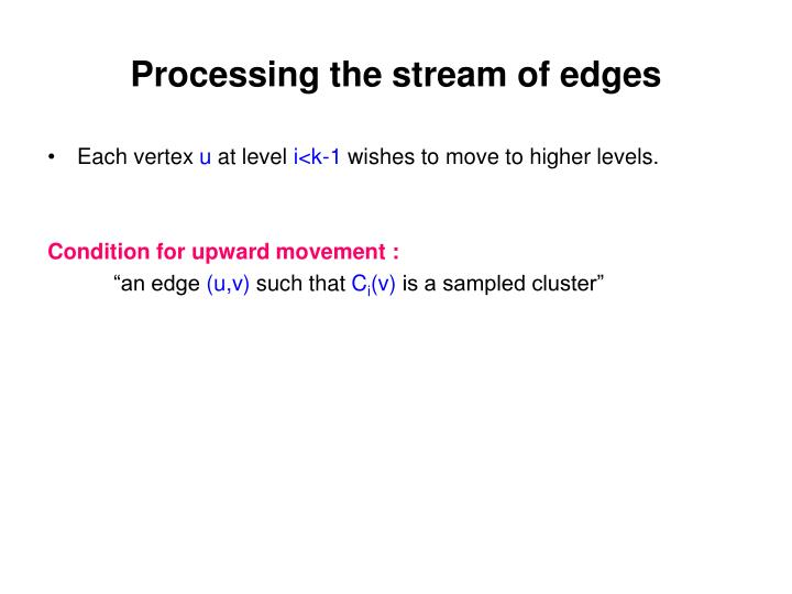Processing the stream of edges