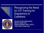 recognizing the need for cit training for dispatchers calltakers