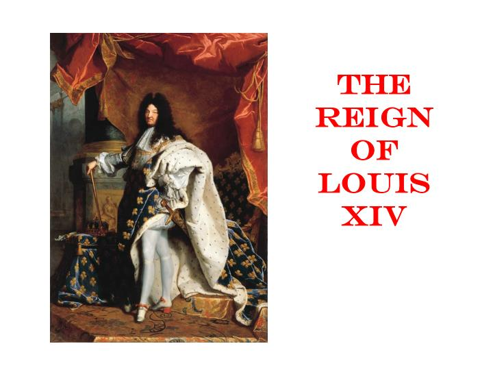 a history of king louis xivs reign of glory Who was louis xiv of france everything you need to know about the 'sun king' and the palace of versailles the sun king louis xiv during his reign louis.