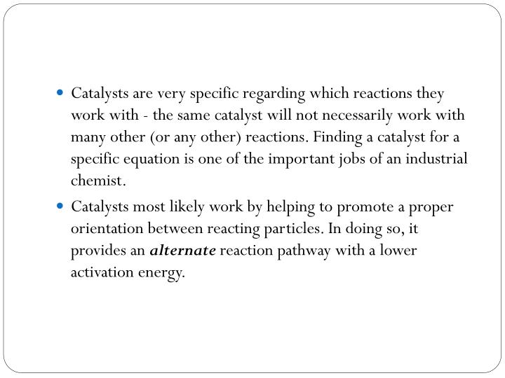Catalysts are very specific regarding which reactions they work with - the same catalyst will not necessarily work with many other (or any other) reactions. Finding a catalyst for a specific equation is one of the important jobs of an industrial chemist.