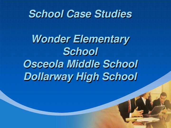 school case studies wonder elementary school osceola middle school dollarway high school n.