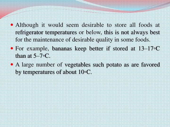 Although it would seem desirable to store all foods at