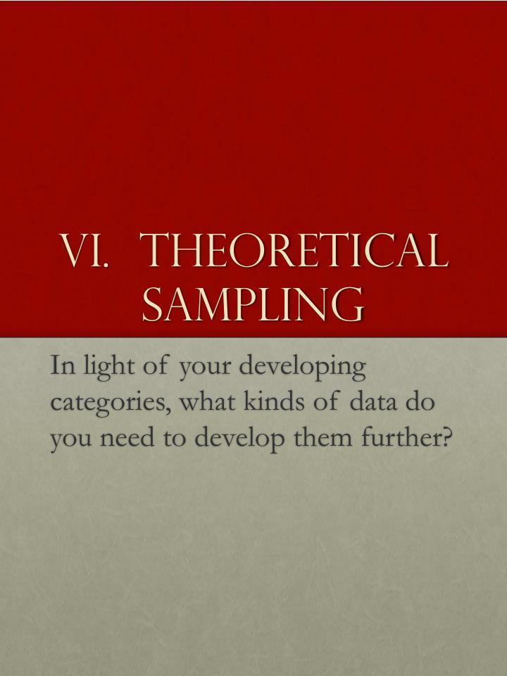 VI.  Theoretical Sampling