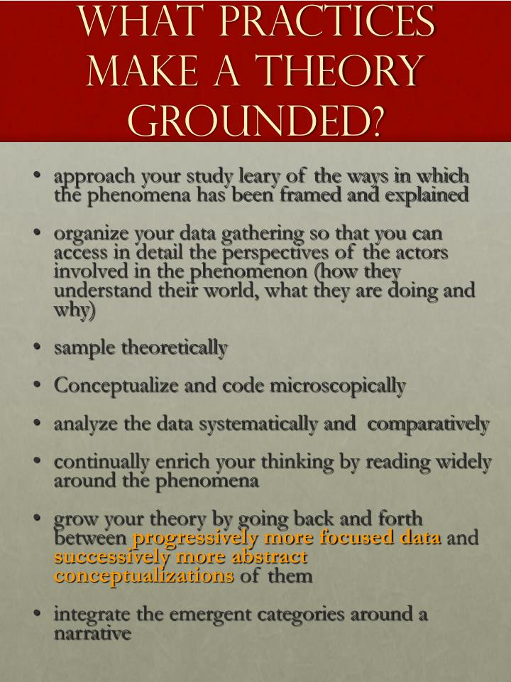 What practices make a theory grounded?