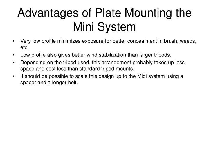 Advantages of Plate Mounting the Mini System