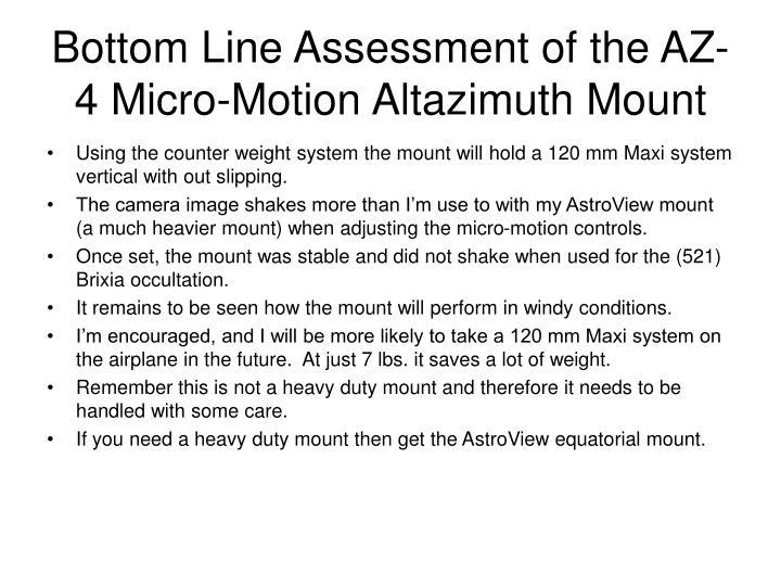 Bottom Line Assessment of the AZ-4 Micro-Motion Altazimuth Mount