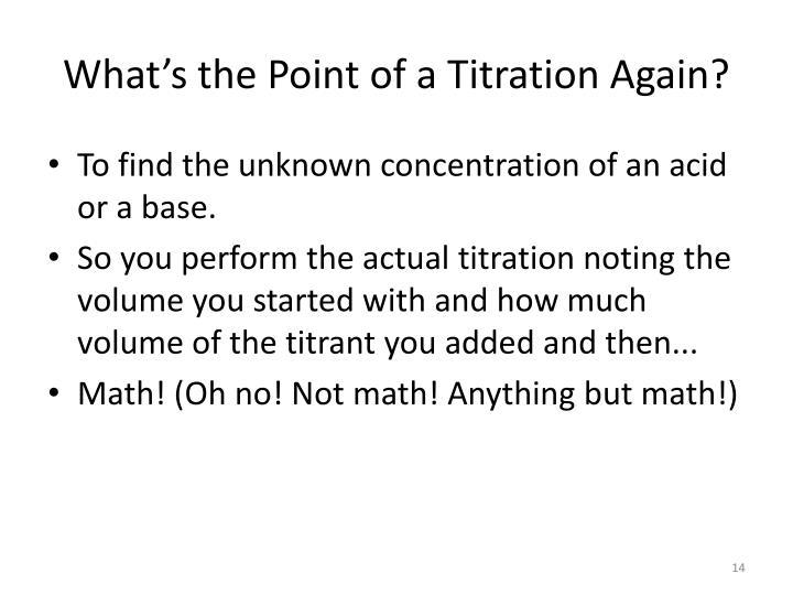 What's the Point of a Titration Again?