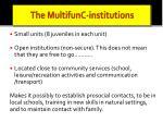 the multifunc institutions