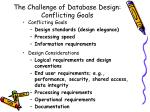 the challenge of database design conflicting goals