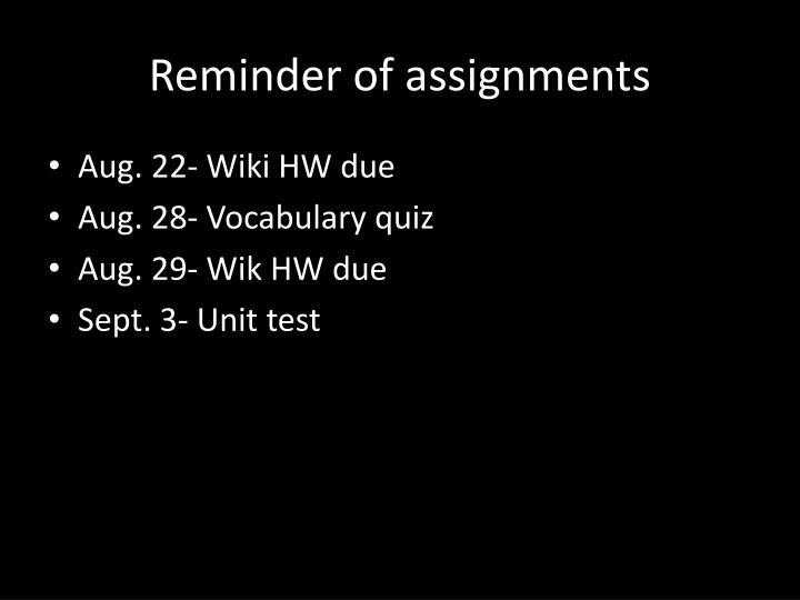 Reminder of assignments