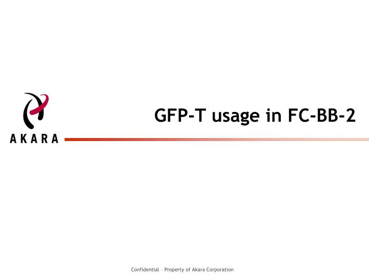 Gfp t usage in fc bb 2