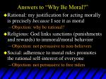 answers to why be moral