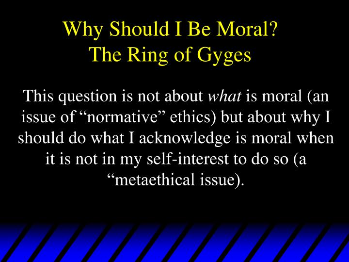 why should i be moral the ring of gyges n.