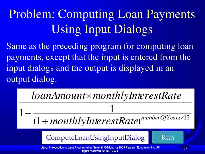 Problem: Computing Loan Payments Using Input Dialogs