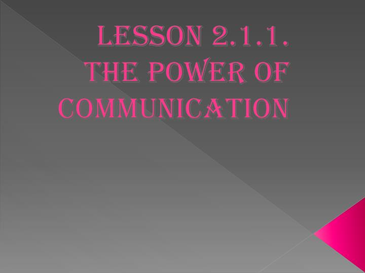 lesson 2 1 1 the power of communication n.