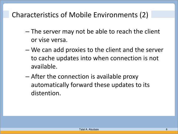Characteristics of Mobile Environments (2)