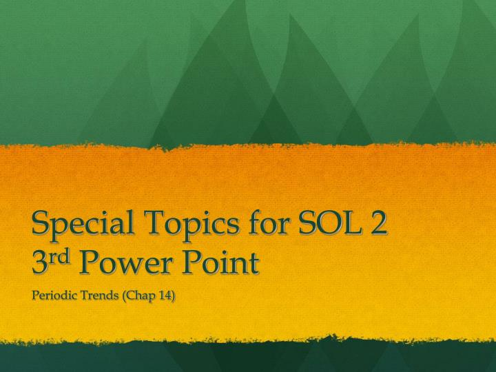 special topics for sol 2 3 rd power point n.