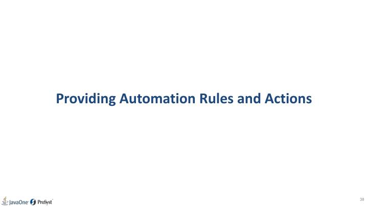 Providing Automation Rules and Actions