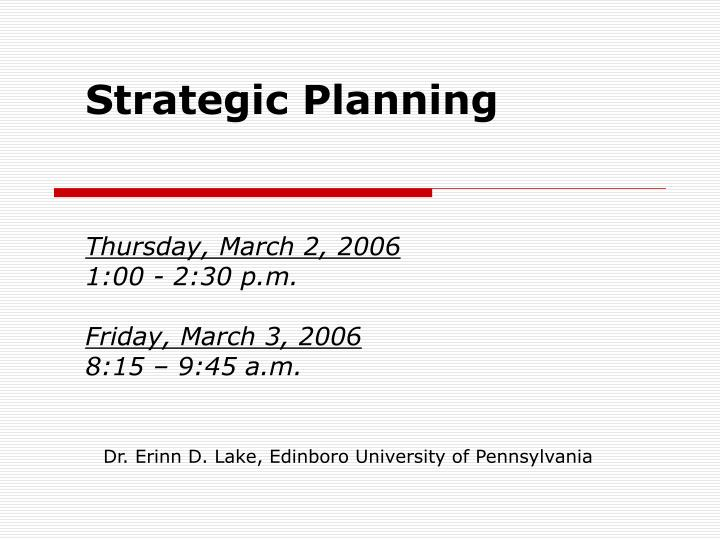 strategic planning thursday march 2 2006 1 00 2 30 p m friday march 3 2006 8 15 9 45 a m n.