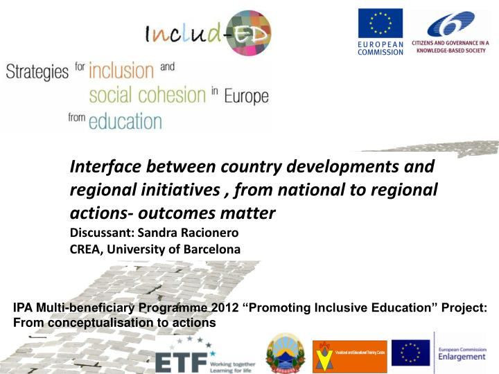 Interface between country developments and regional initiatives , from national to regional actions-...