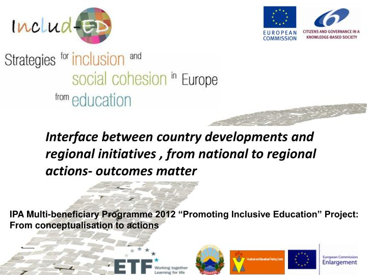 Interface between country developments and regional initiatives , from national to regional actions- outcomes matter