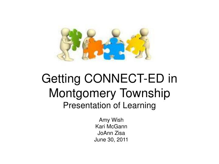 Getting connect ed in montgomery township presentation of learning