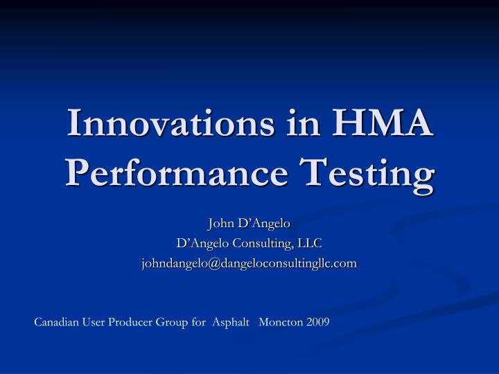 innovations in hma performance testing n.
