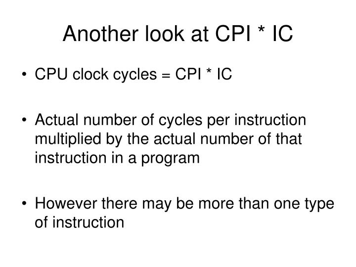 Another look at CPI * IC
