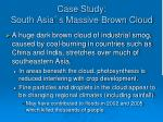 case study south asia s massive brown cloud
