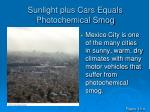 sunlight plus cars equals photochemical smog1