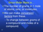 since molar mass is