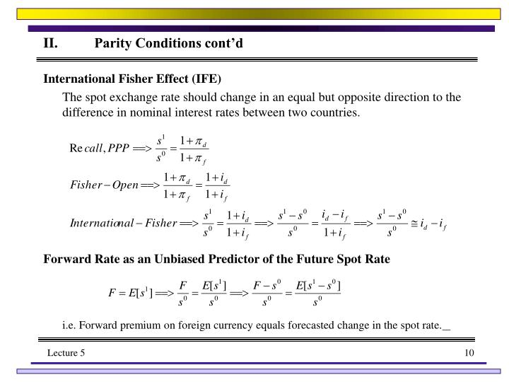 II.	Parity Conditions cont'd