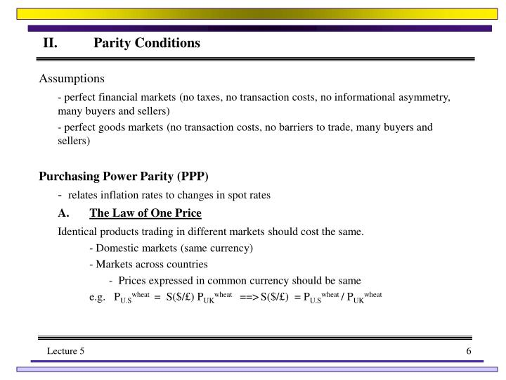 II.	Parity Conditions