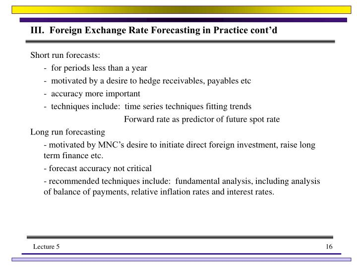 III.  Foreign Exchange Rate Forecasting in Practice cont'd