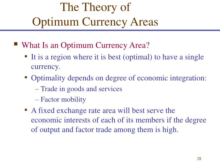 is europe an optimum currency area essay What standard did mundell usage to place an optimal currency country and how relevant are these standards today in make up one's minding whether two states constitute an optimal currency country.